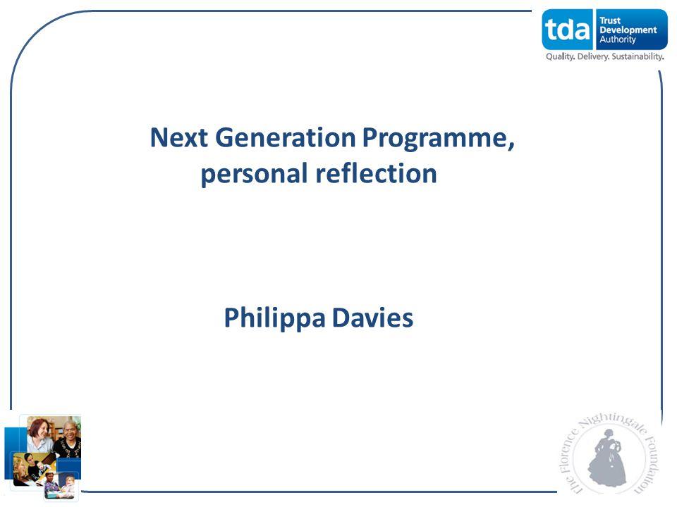 Next Generation Programme, personal reflection Philippa Davies
