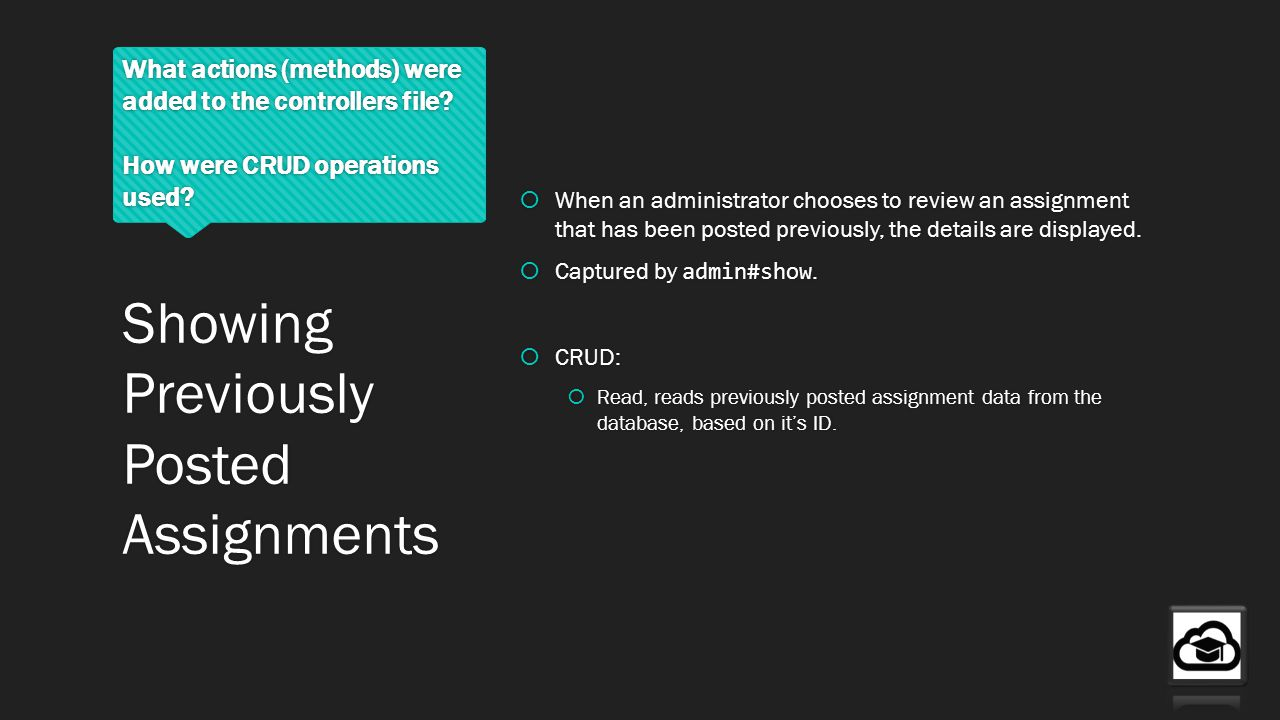 What actions (methods) were added to the controllers file? How were CRUD operations used? When an administrator chooses to review an assignment that h