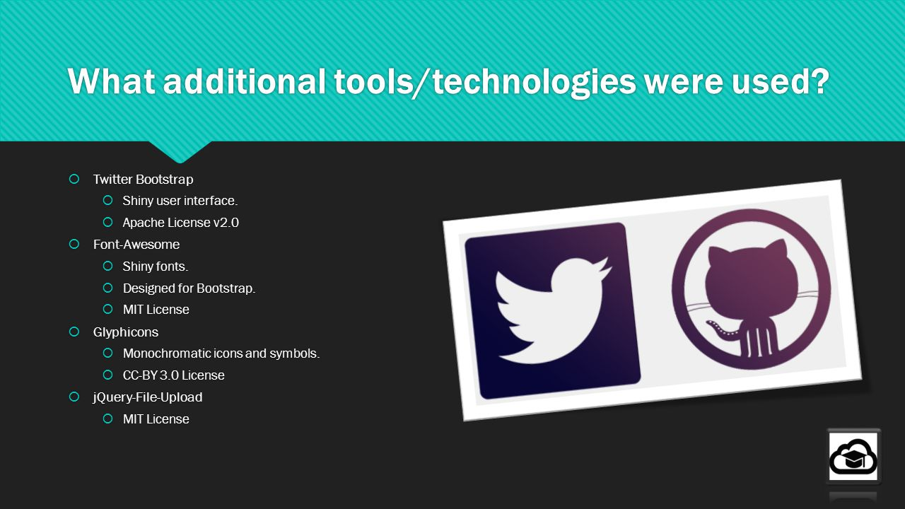 What additional tools/technologies were used. Twitter Bootstrap Shiny user interface.