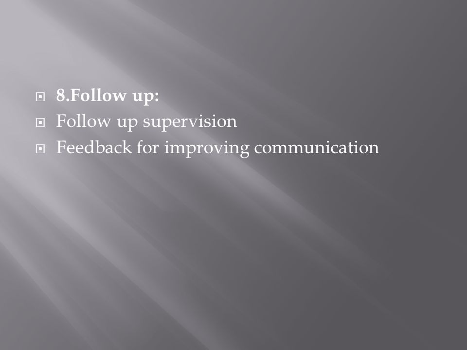 8.Follow up: Follow up supervision Feedback for improving communication