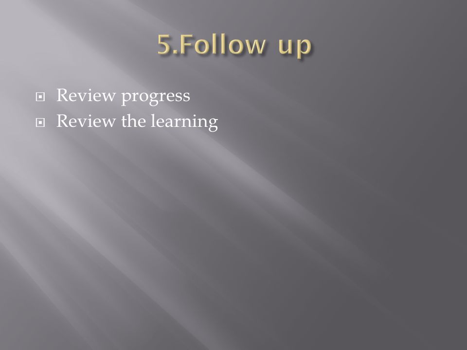 Review progress Review the learning