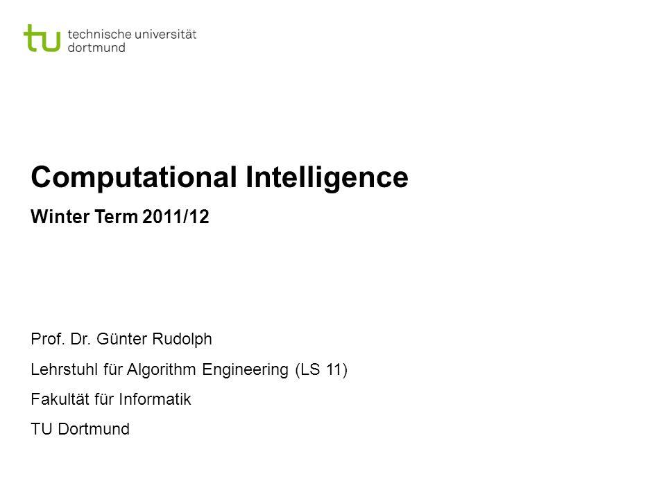 Computational Intelligence Winter Term 2011/12 Prof.