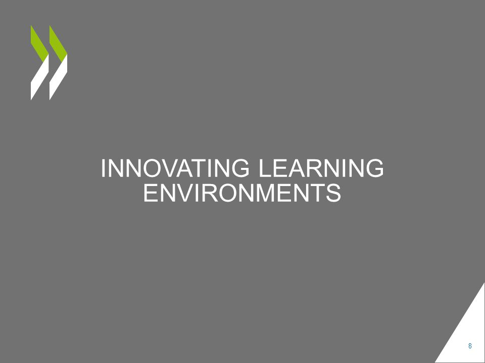 INNOVATING LEARNING ENVIRONMENTS 8