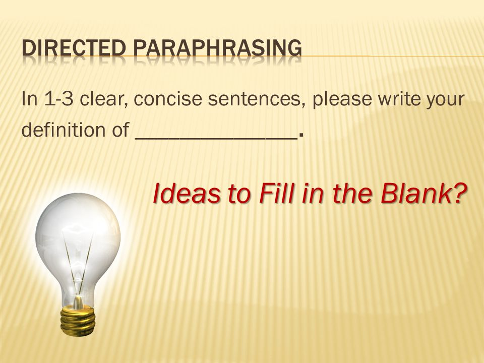 In 1-3 clear, concise sentences, please write your definition of _______________.