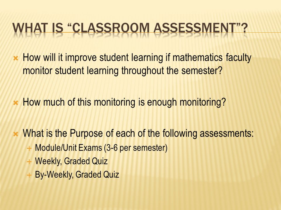 How will it improve student learning if mathematics faculty monitor student learning throughout the semester.