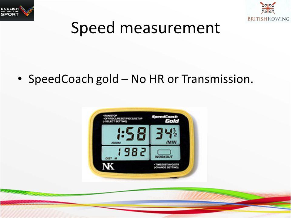 SpeedCoach gold – No HR or Transmission. Speed measurement
