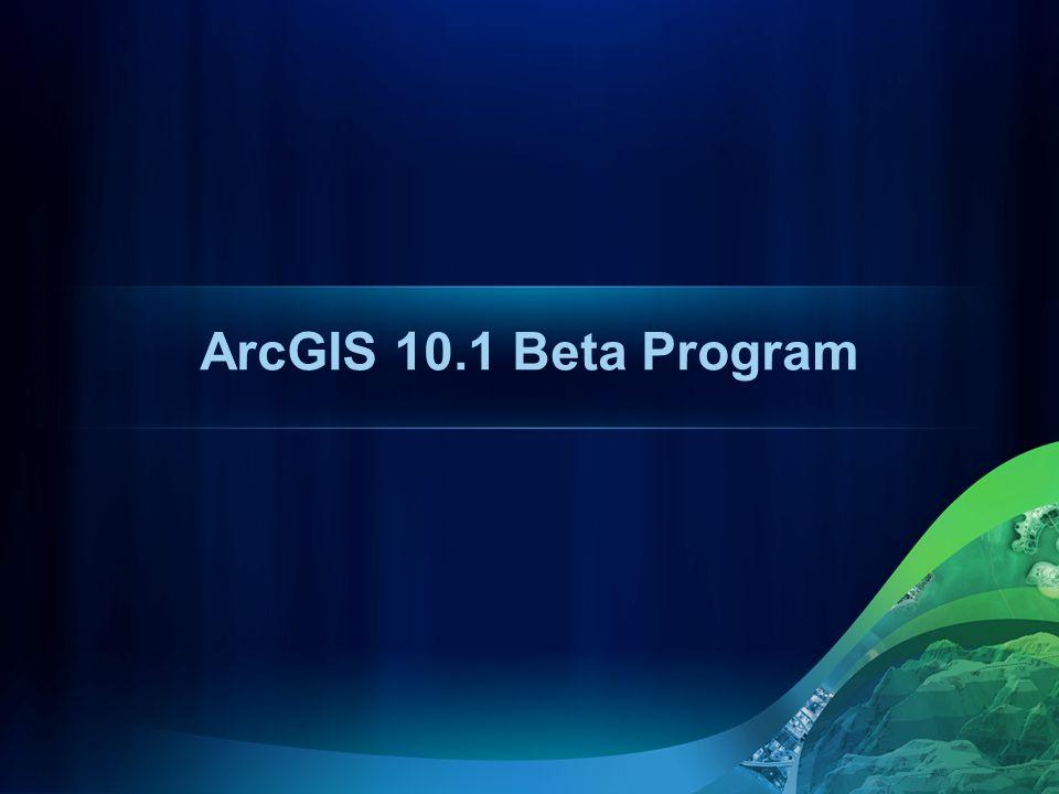 ArcGIS 10.1 Beta Program