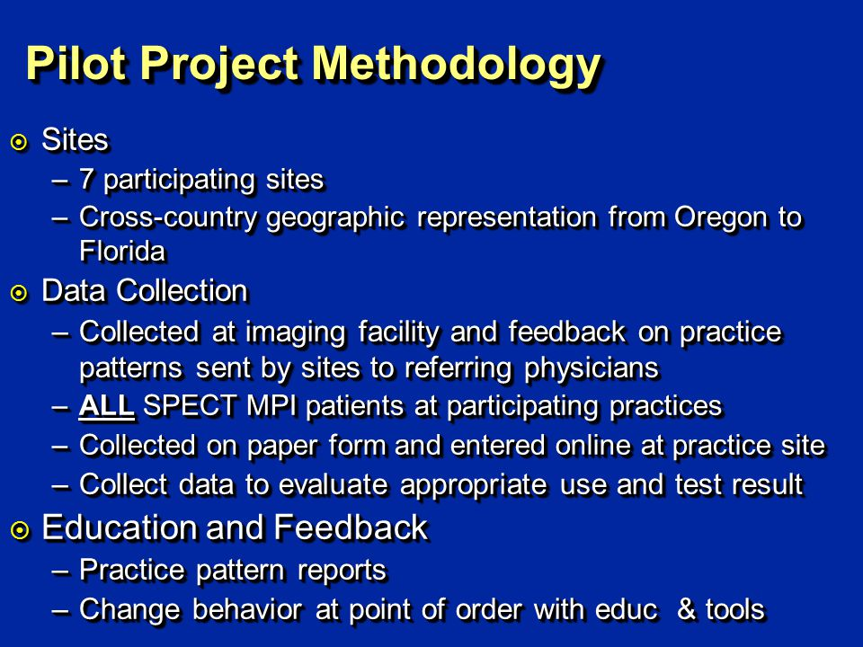 Pilot Project Methodology ¤ Sites –7 participating sites –Cross-country geographic representation from Oregon to Florida ¤ Data Collection –Collected