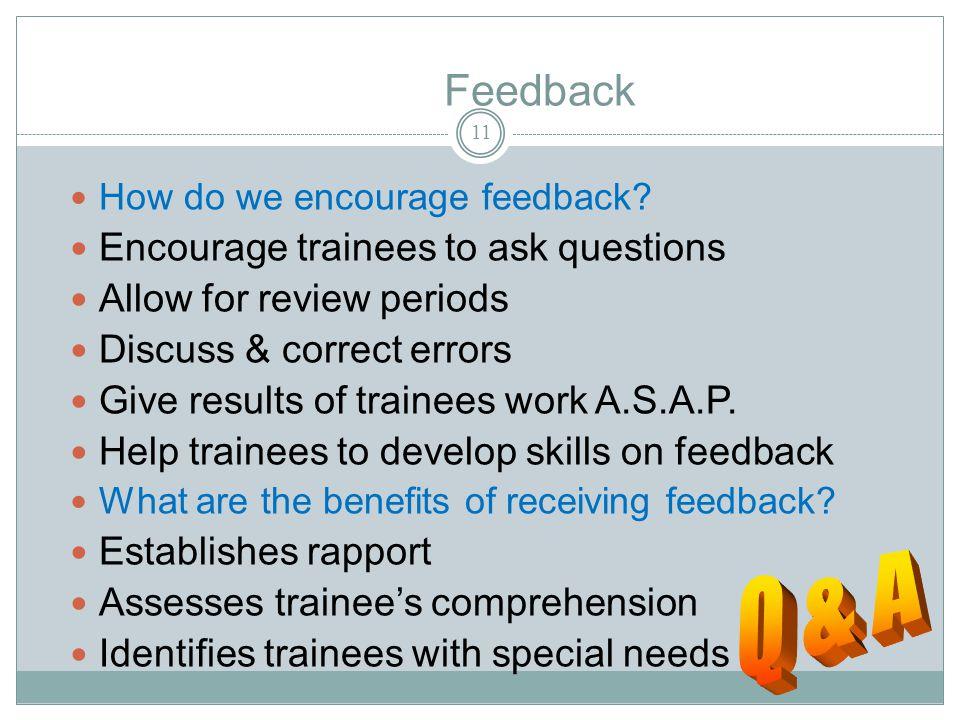Feedback 11 How do we encourage feedback.