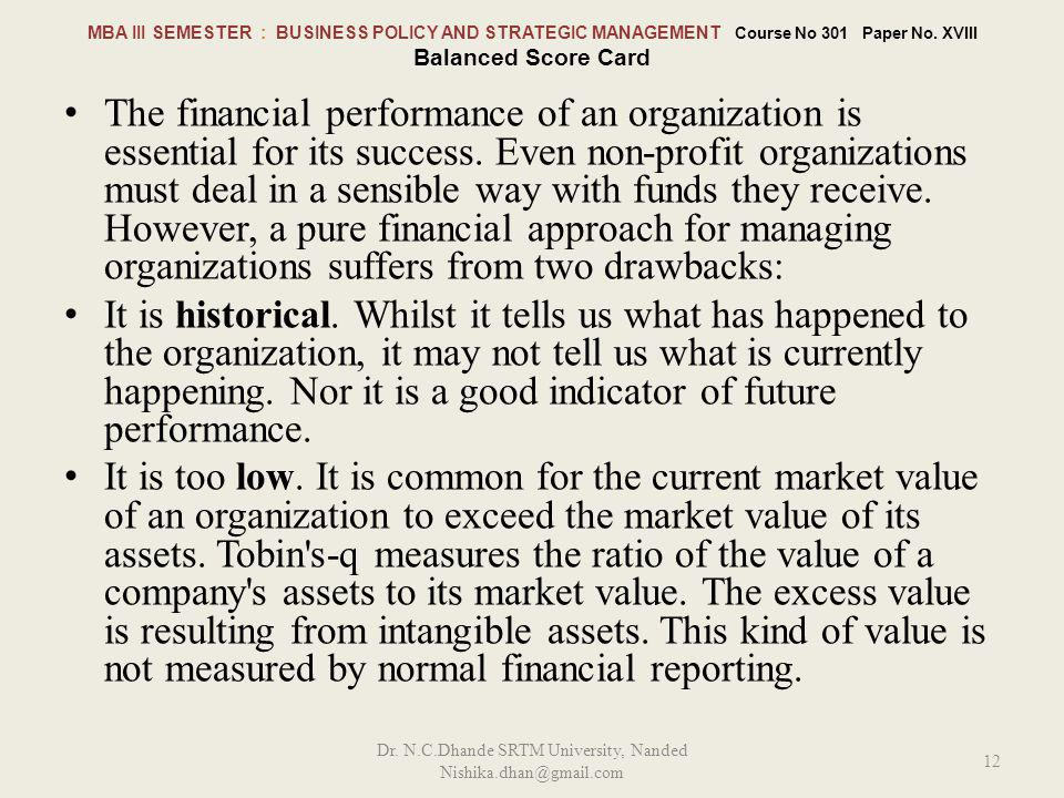 The financial performance of an organization is essential for its success.