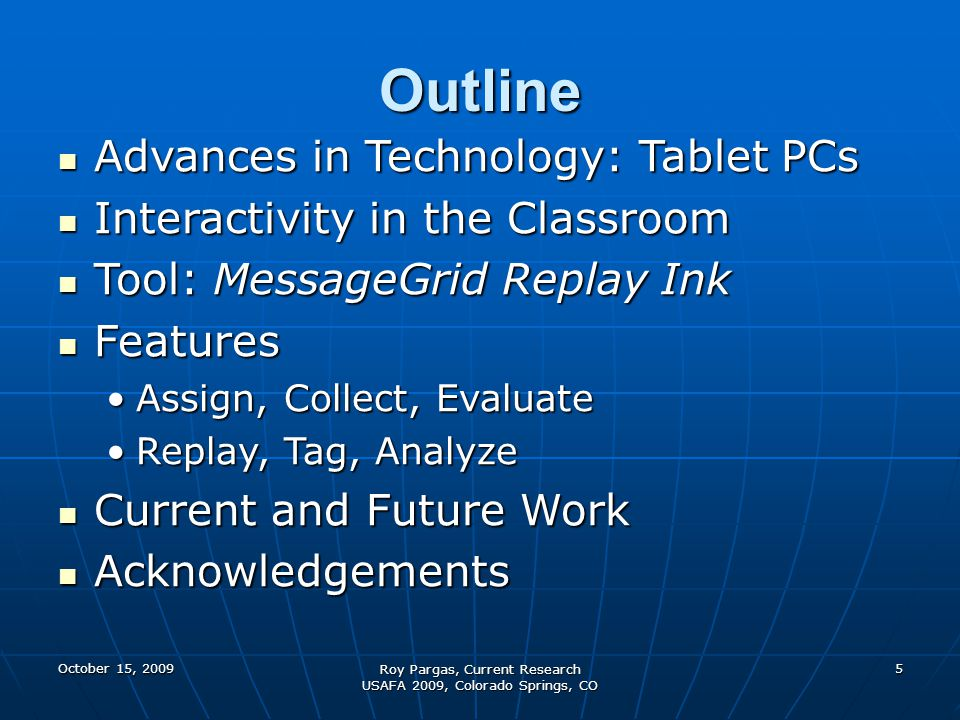 Outline Advances in Technology: Tablet PCs Advances in Technology: Tablet PCs Interactivity in the Classroom Interactivity in the Classroom Tool: Mess