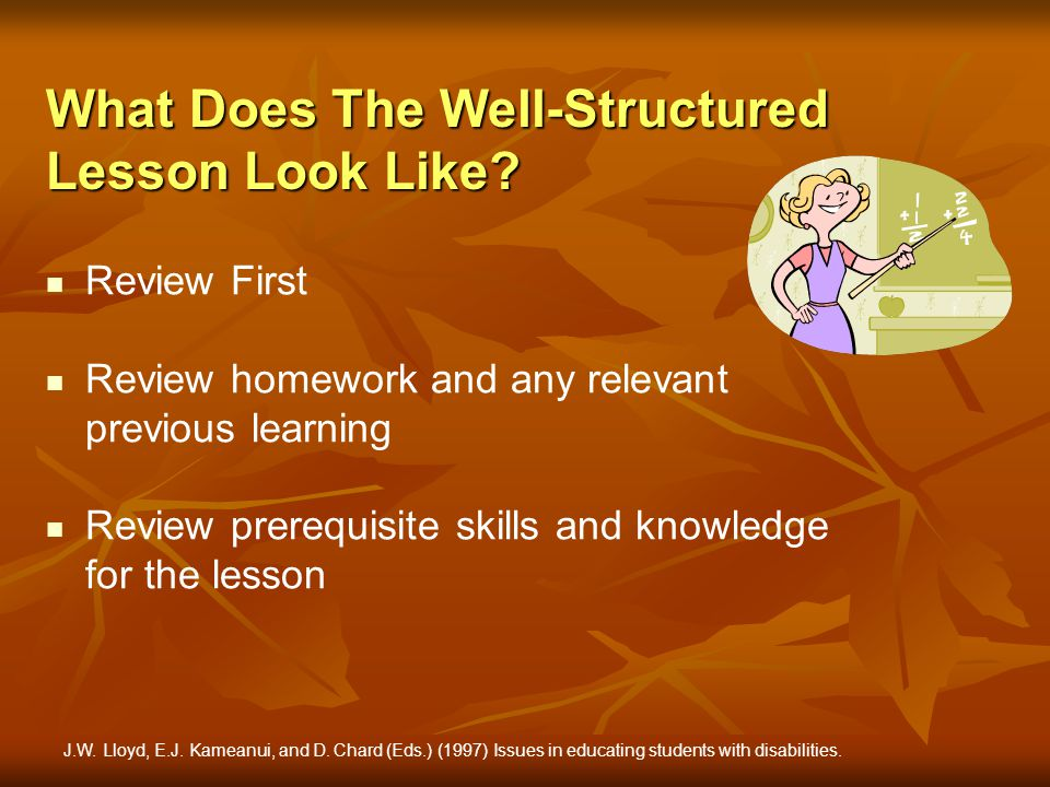 Review First Review homework and any relevant previous learning Review prerequisite skills and knowledge for the lesson What Does The Well-Structured