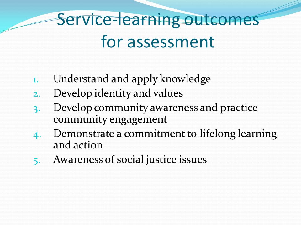 Service-learning outcomes for assessment 1. Understand and apply knowledge 2.