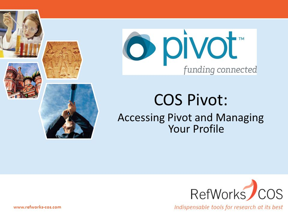 Overview of what COS Pivot is Learn how to create an account and log in Learn about profiles: – How to claim one and why you should claim a profile – How to suggest a scholar – How to update your profile Todays Agenda