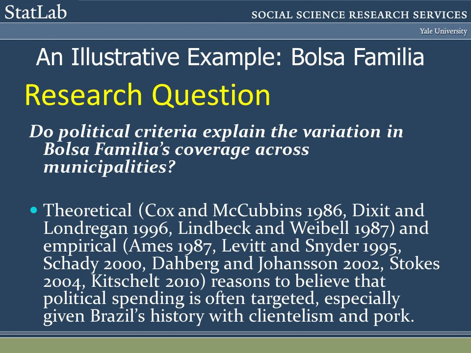 Research Question Do political criteria explain the variation in Bolsa Familias coverage across municipalities? Theoretical (Cox and McCubbins 1986, D
