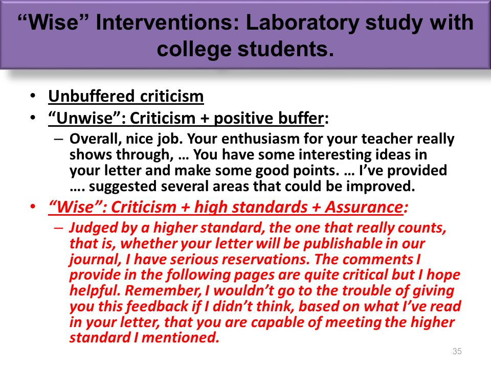 Unbuffered criticism Unwise: Criticism + positive buffer: – Overall, nice job.
