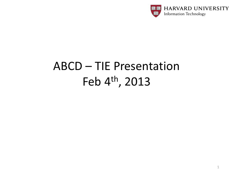 ABCD – TIE Presentation Feb 4 th, 2013 1