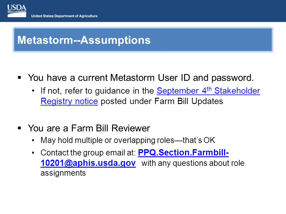 Metastorm--Assumptions You have a current Metastorm User ID and password.