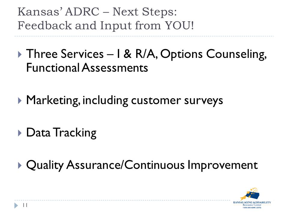 Kansas ADRC – Next Steps: Feedback and Input from YOU.