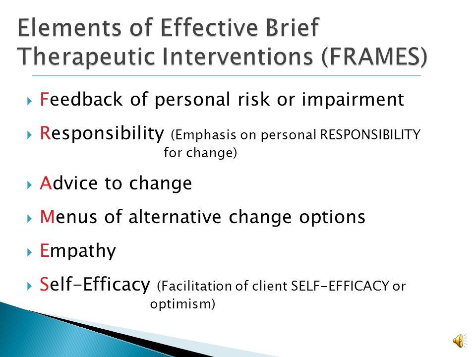 Therapist style is a powerful determinant of client motivation & change Show respect for the client Reflective listening is emphasized rather than con
