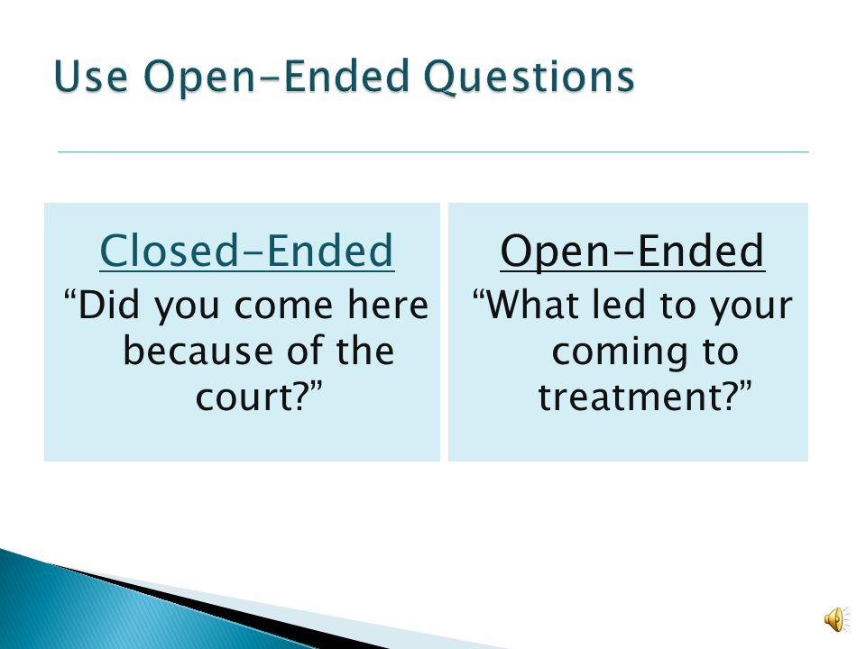 Open-Ended Questions Affirm Reflective Listening Summarize Elicit Change Talk