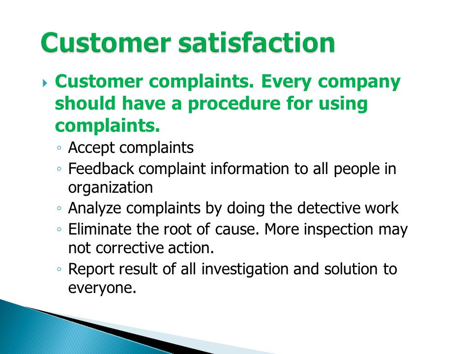 Customer complaints. Every company should have a procedure for using complaints.
