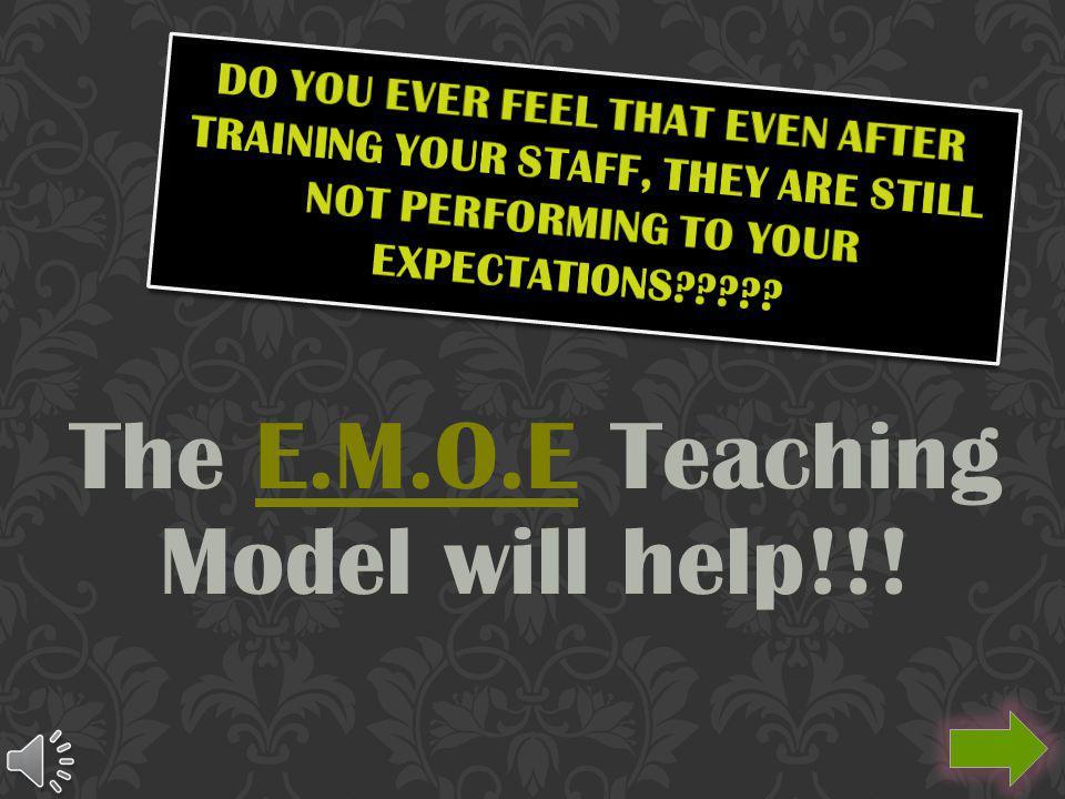 The E.M.O.E Teaching Model will help!!!
