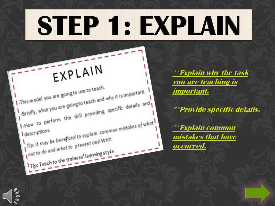 **Explain why the task you are teaching is important.