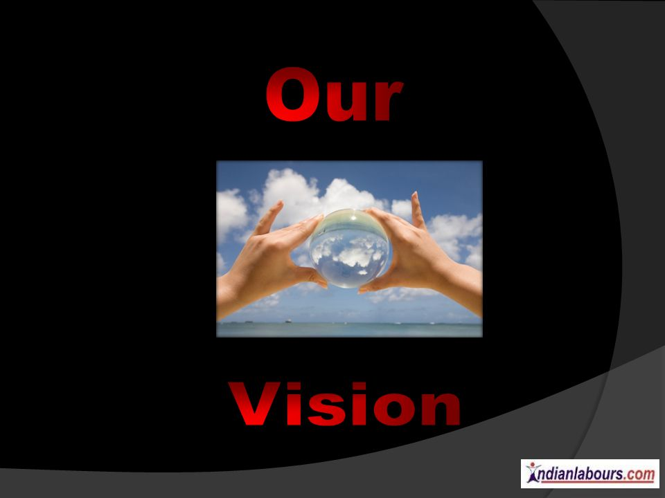 Our Vision Is to be a major player in the market, catering to the needs of candidates, clients & business associates, giving those solutions which would value, add to their credibility in the market and strengthen there relationship with us.