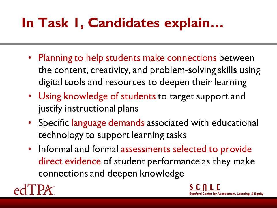 In Task 1, Candidates explain… Planning to help students make connections between the content, creativity, and problem-solving skills using digital to
