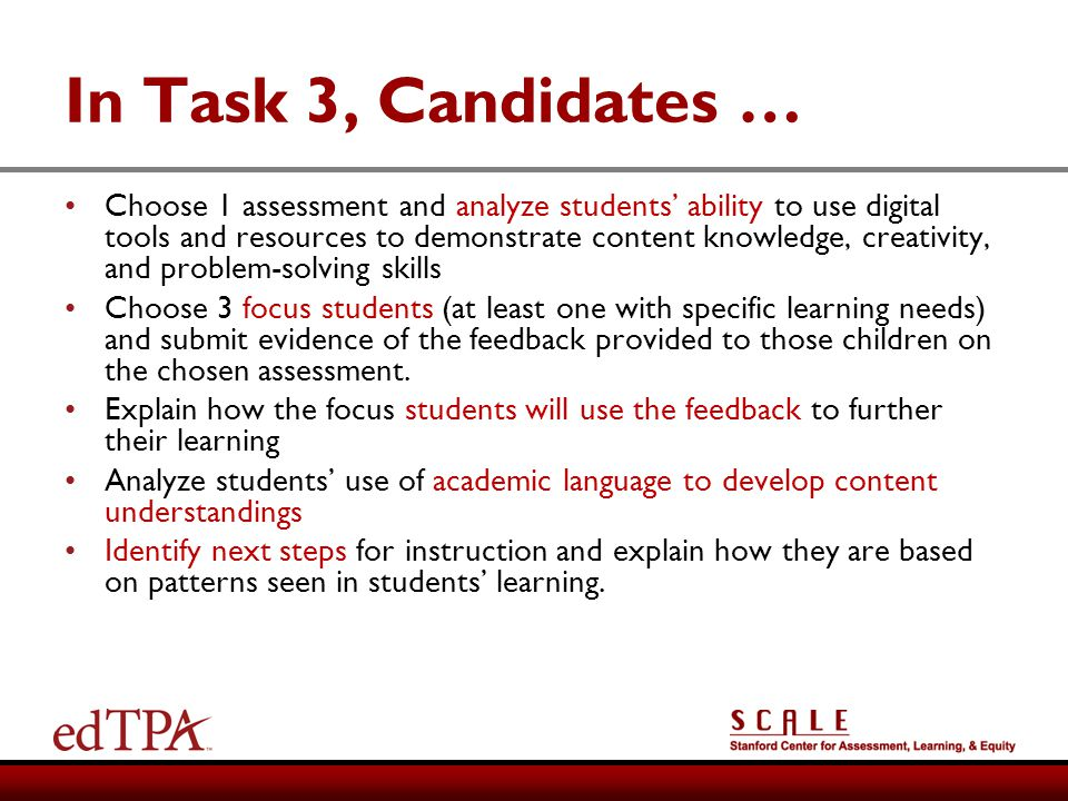 In Task 3, Candidates … Choose 1 assessment and analyze students ability to use digital tools and resources to demonstrate content knowledge, creativi
