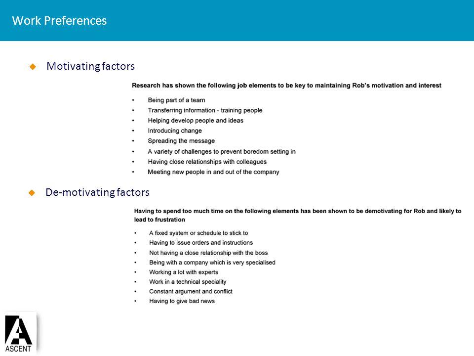 Work Preferences Motivating factors De-motivating factors