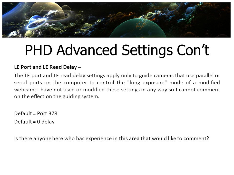 PHD Advanced Settings Cont LE Port and LE Read Delay – The LE port and LE read delay settings apply only to guide cameras that use parallel or serial