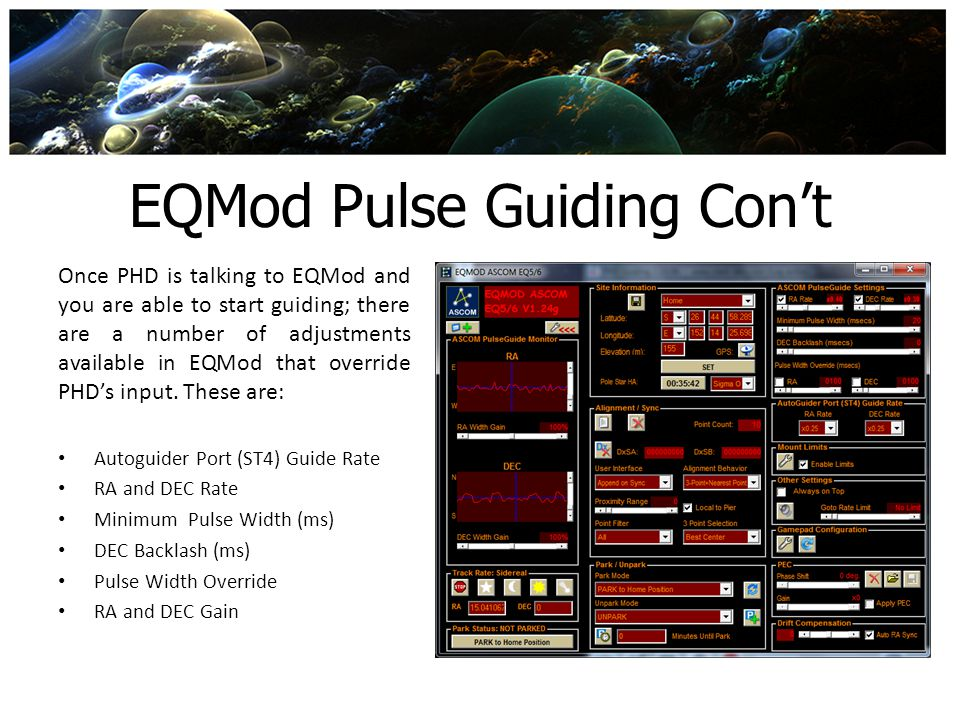 EQMod Pulse Guiding Cont Once PHD is talking to EQMod and you are able to start guiding; there are a number of adjustments available in EQMod that ove