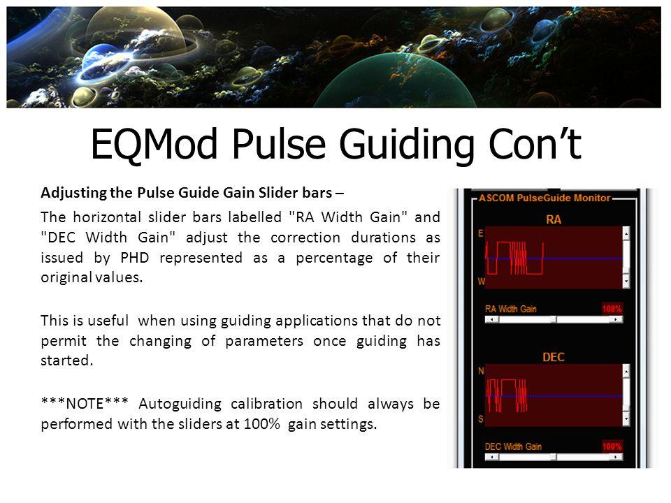 EQMod Pulse Guiding Cont Adjusting the Pulse Guide Gain Slider bars – The horizontal slider bars labelled