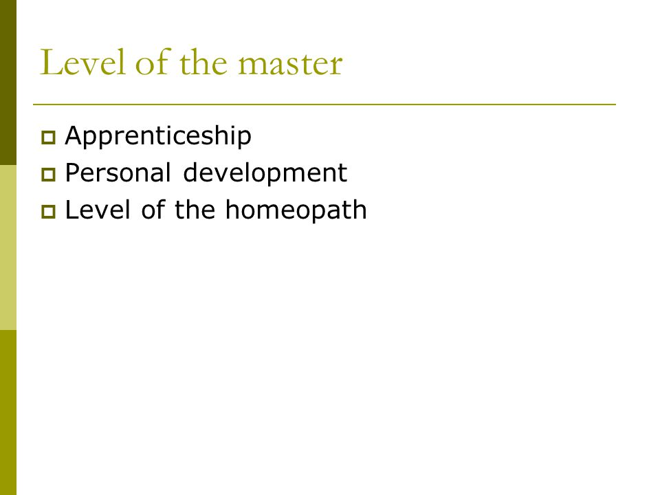 Level of the master Apprenticeship Personal development Level of the homeopath