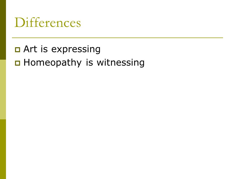 Differences Art is expressing Homeopathy is witnessing