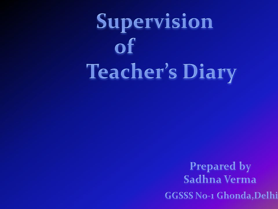 Teacher s Diary is a sort of record of his day-to-day activities.