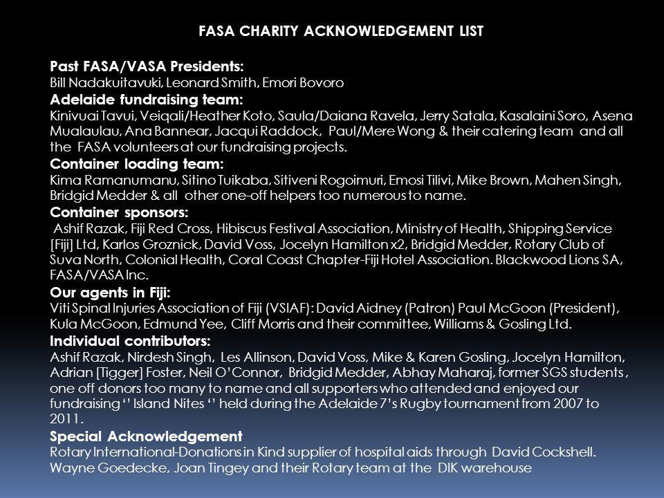 FASA CHARITY ACKNOWLEDGEMENT LIST Past FASA/VASA Presidents: Bill Nadakuitavuki, Leonard Smith, Emori Bovoro Adelaide fundraising team: Kinivuai Tavui
