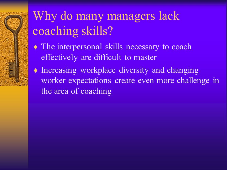 Why do many managers lack coaching skills.