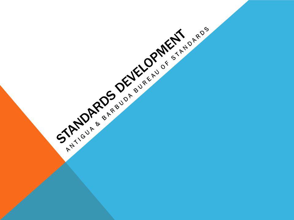STANDARDS DEVELOPMENT ANTIGUA & BARBUDA BUREAU OF STANDARDS