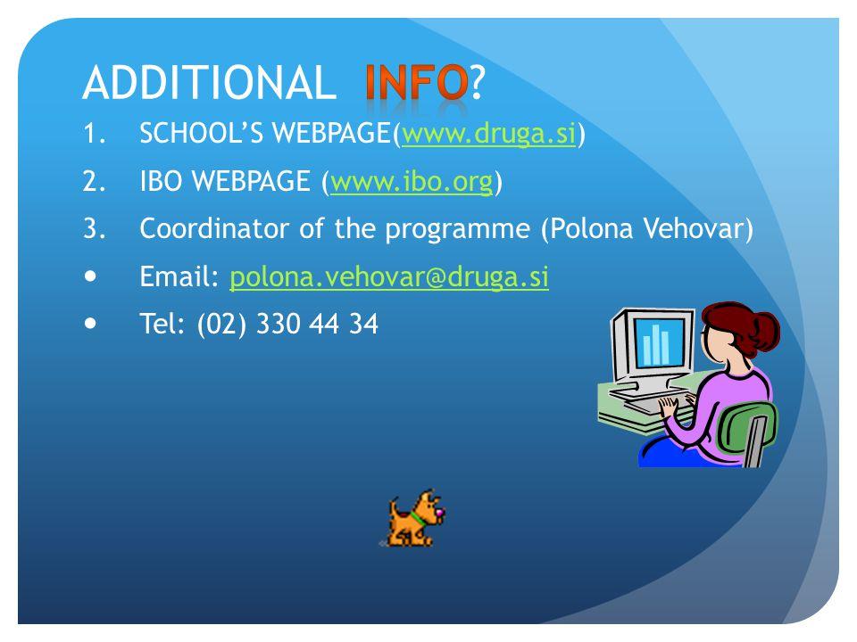 1.SCHOOLS WEBPAGE(www.druga.si)www.druga.si 2.IBO WEBPAGE (www.ibo.org)www.ibo.org 3.Coordinator of the programme (Polona Vehovar) Email: polona.vehov