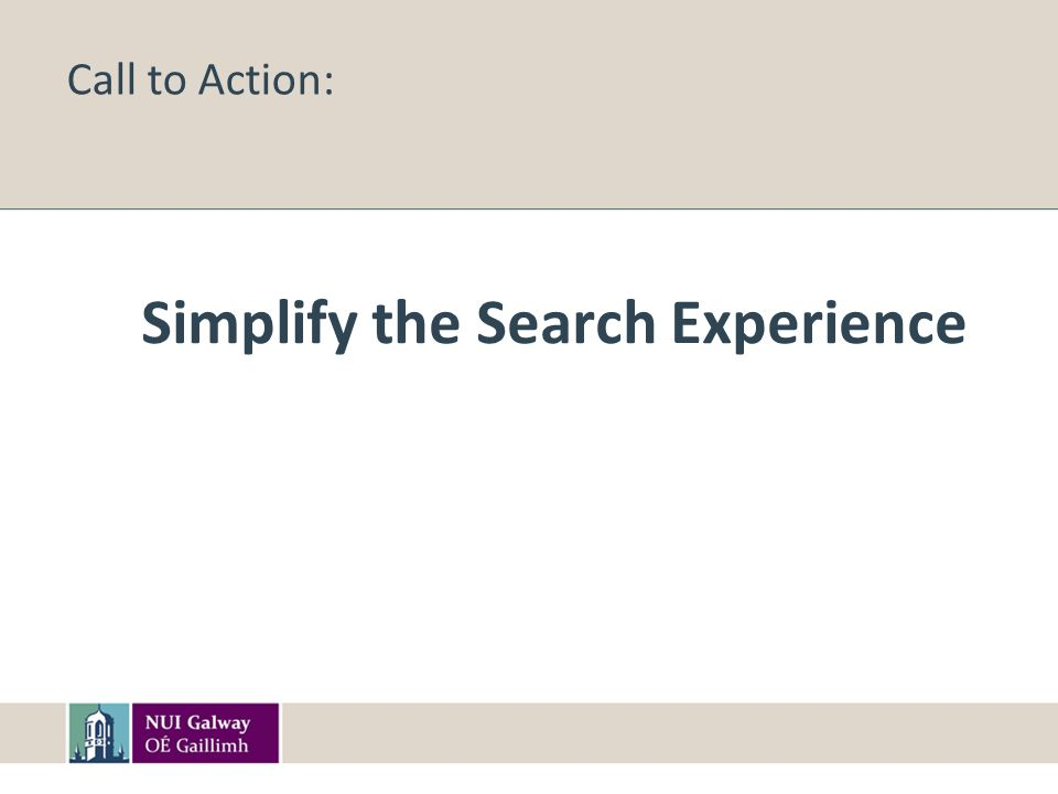 Call to Action: Simplify the Search Experience