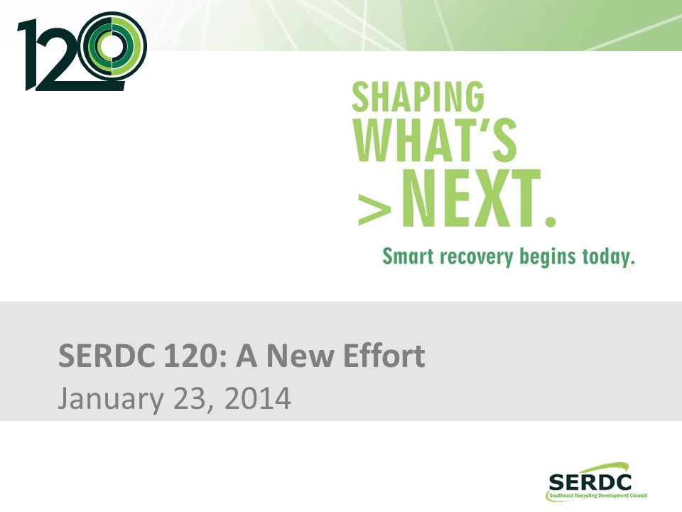 SERDC 120: A New Effort January 23, 2014