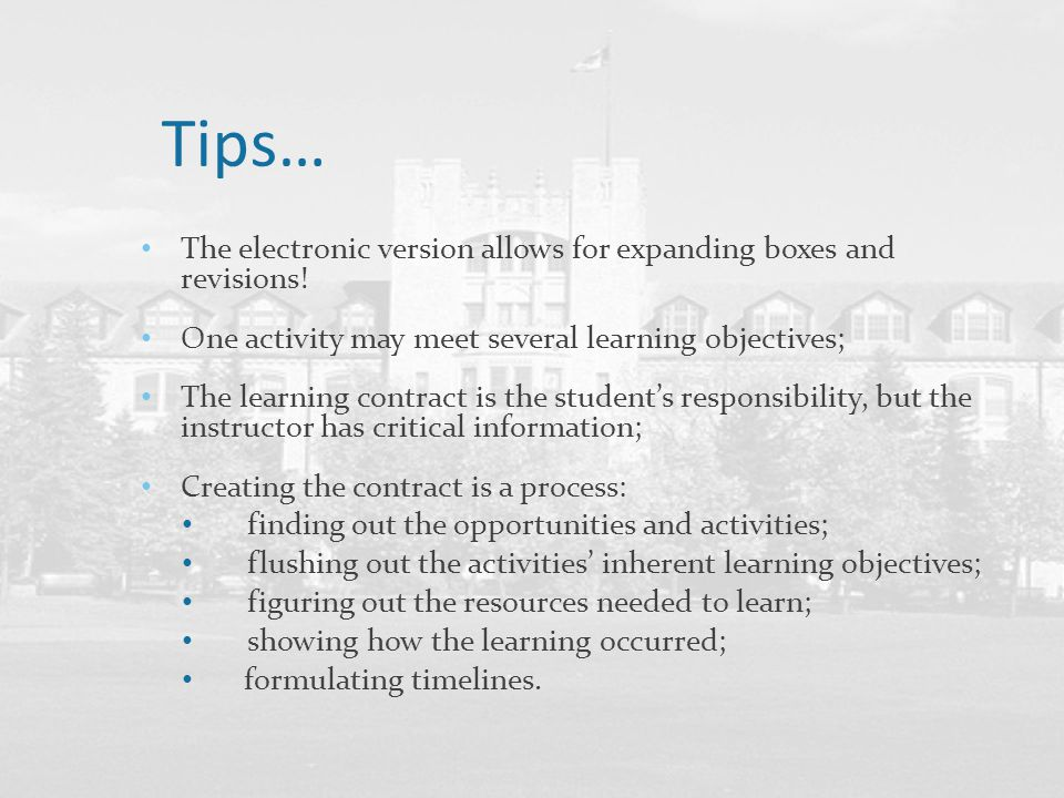 Tips… The electronic version allows for expanding boxes and revisions! One activity may meet several learning objectives; The learning contract is the