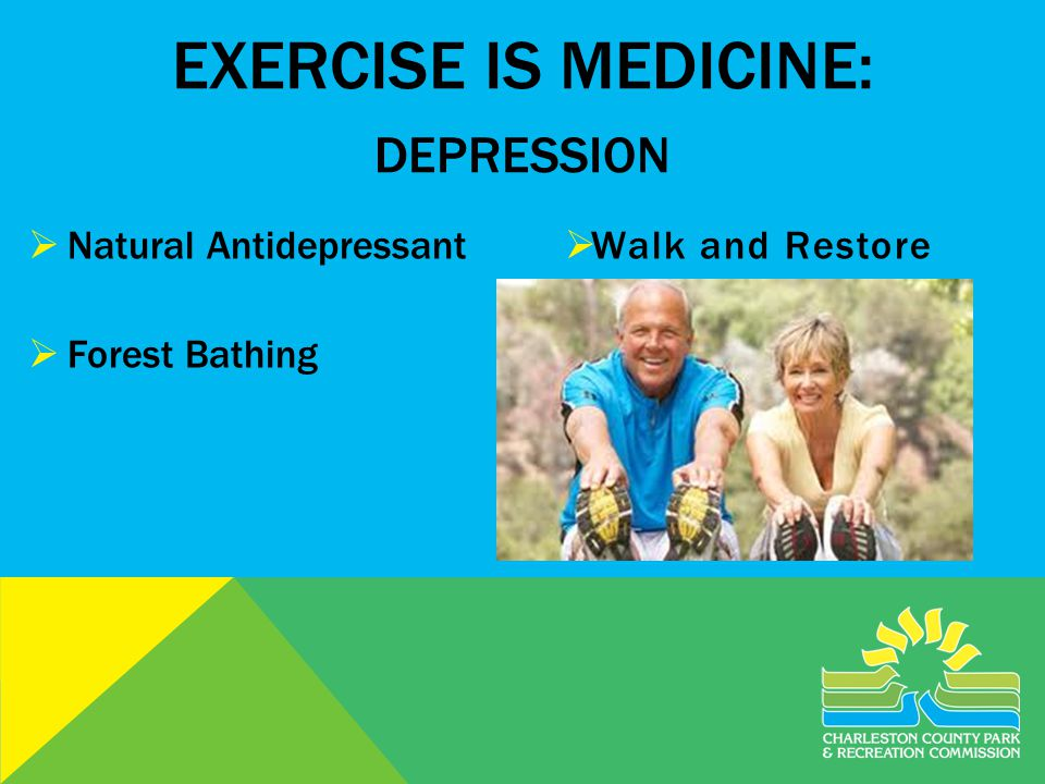 EXERCISE IS MEDICINE: DEPRESSION Natural Antidepressant Forest Bathing Walk and Restore