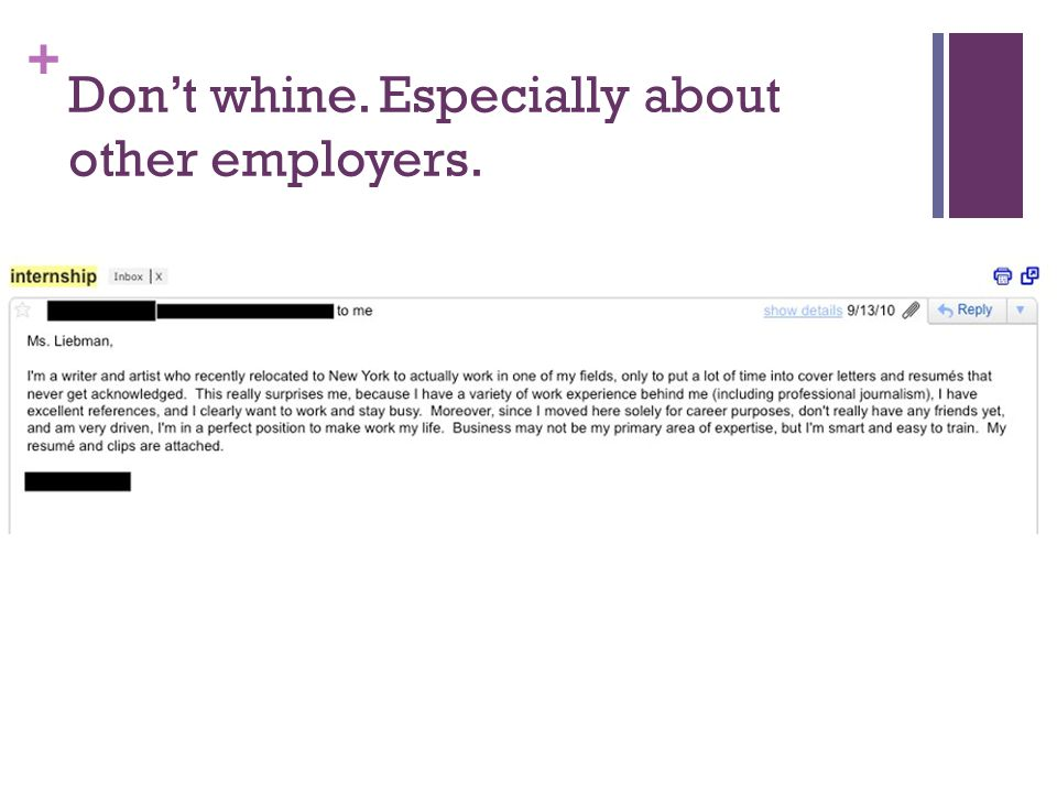 + Dont whine. Especially about other employers.