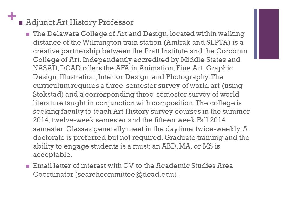 + Adjunct Art History Professor The Delaware College of Art and Design, located within walking distance of the Wilmington train station (Amtrak and SE