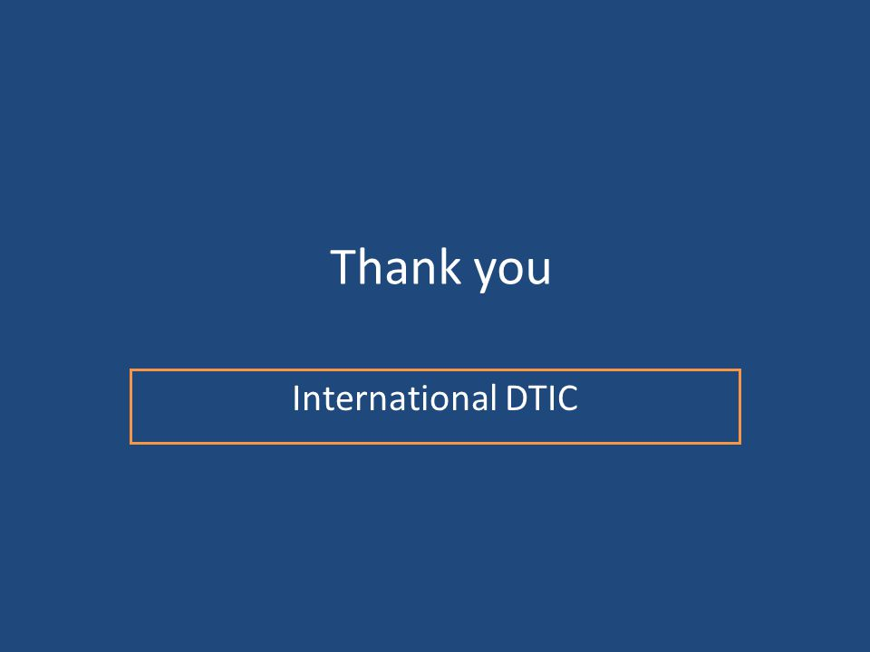 Thank you International DTIC