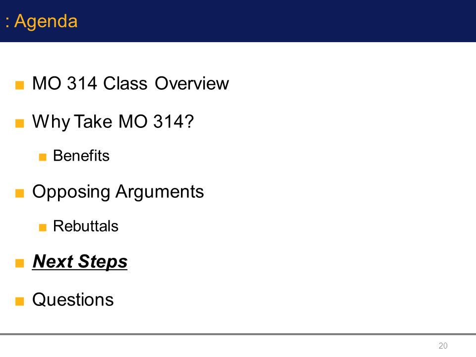 20 : Agenda MO 314 Class Overview Why Take MO 314.